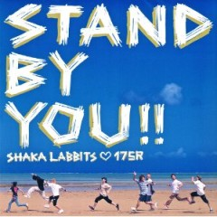 STAND BY YOU!! / SHAKALABBITS 175R